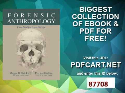 Forensic Anthropology Case Studies From Europe