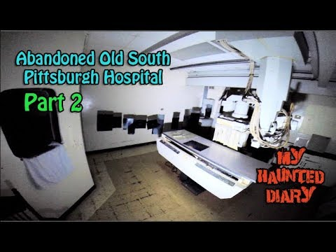 Abandoned Old South Pittsburgh Hospital P2 MY HAUNTED DIARY paranormal