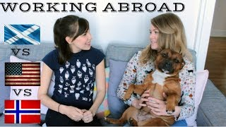 Working in Scotland vs Norway vs America!: Work Culture Abroad! (Part 1!)