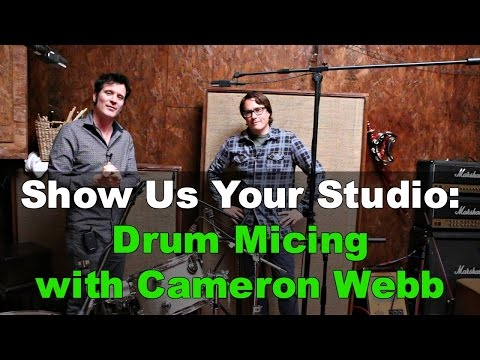 Drum Micing Techniques with Grammy Winner Cameron Webb - Warren Huart: Produce Like A Pro