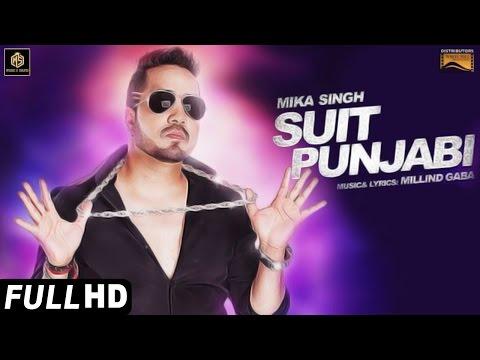 Suit Punjabi | Full Video | Mika Singh |...