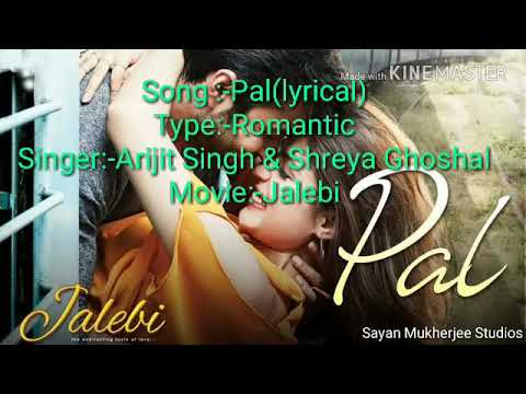 Pal Lyrical Video Song From The Movie Jalebi