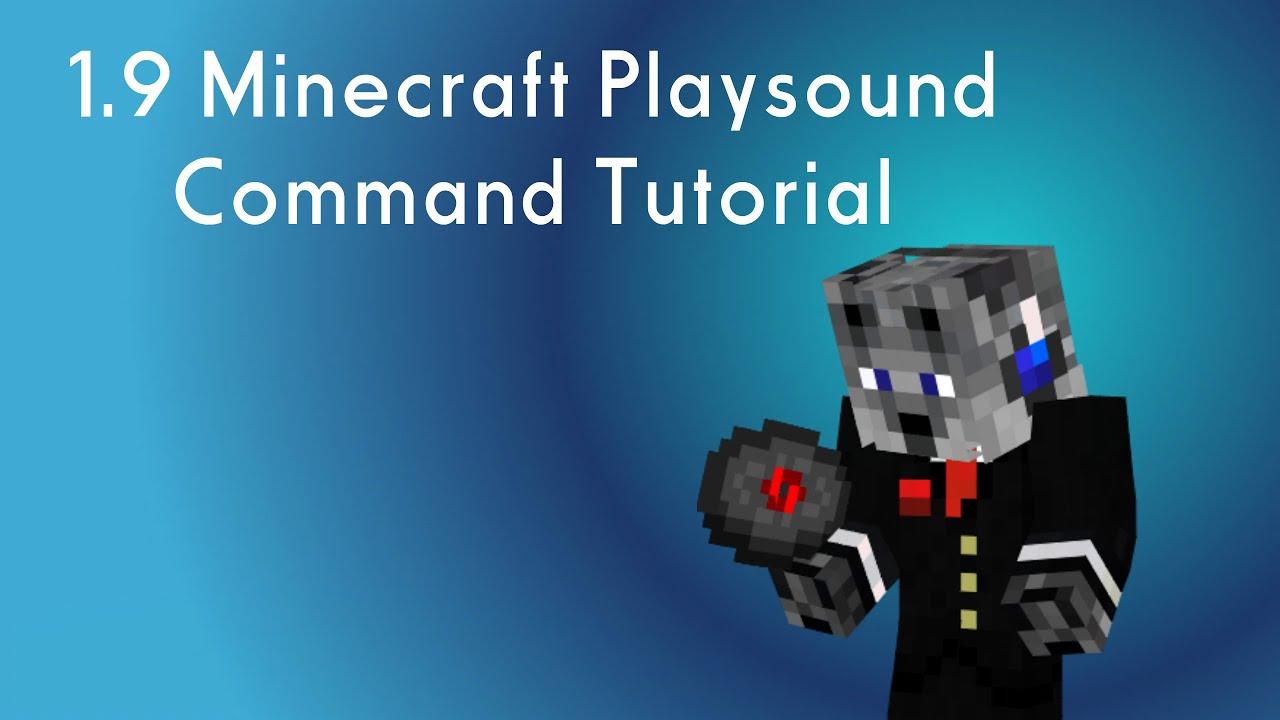 Minecraft Command Blocks: (1 9-1 11) Playsounds Tutorial