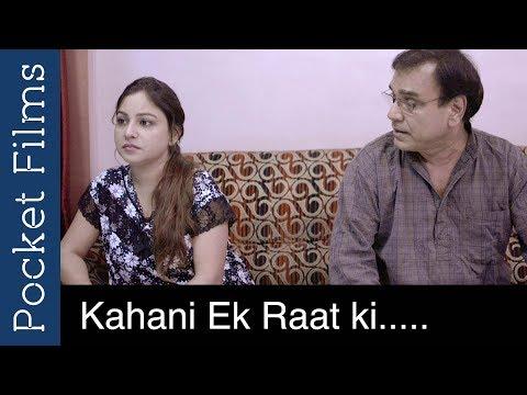 A Story Of A Father And A Daughter - Kahani Ek Raat Ki - Hindi Short Film