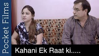 A Story Of a Father and a Daughter - Kahani Ek Raat Ki - Hindi Short Film