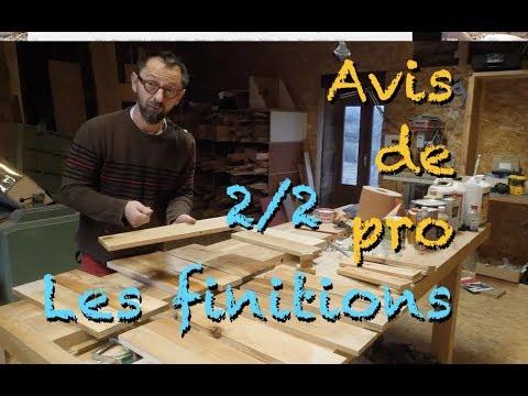 AVIS DE MENUISIER - LES FINITIONS 2/2