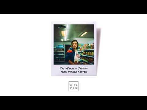 TastyTreat - Selfish feat. Marco Foster