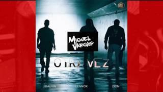 Zion & Lennox Ft. J Balvin - Otra Vez - Miguel Vargas Club Remix  - (LINK FREE)