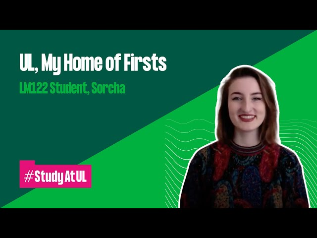 VLOG: UL, My Home of Firsts - LM122 Student, Sorcha