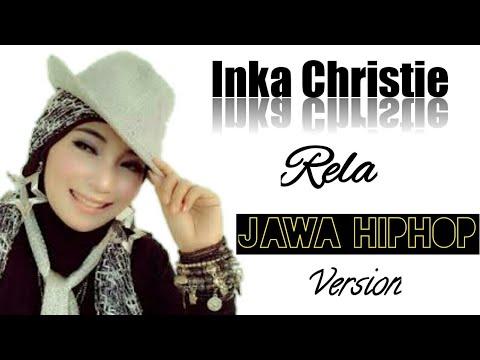 Inka Christie - Rela | Jawa HipHop Version
