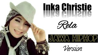 Inka Christie - Rela | Jawa HipHop Version