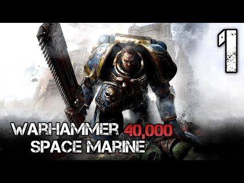 Warhammer 40,000 Space Marine(HARD)-1[Эпик с самого начала]