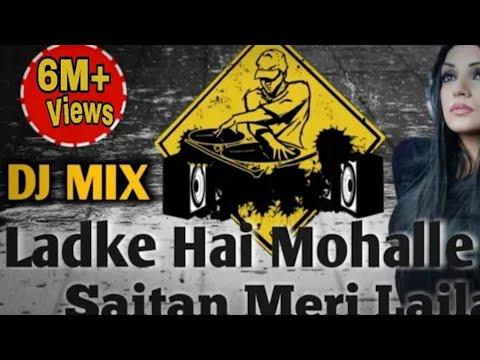 Ladke Hai Mohlle Ke Shaitaan Meri Laila DJ FLP