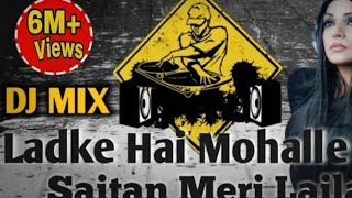 Gambar cover Ladke Hai Mohlle Ke Shaitaan Meri Laila DJ FLP) Qawwali competition song 2019) (Kanhaiya Ji Smart)