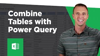 How to Combine Excel Tables or Worksheets with Power Query