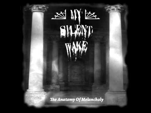 My Silent Wake Anatomy Of Melancholy Youtube