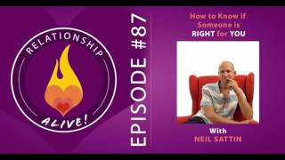 87: How to Know If Someone Is Right for You