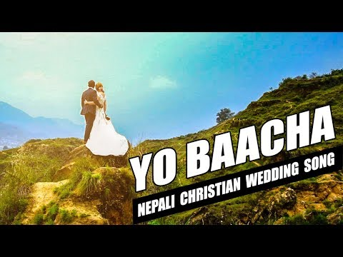 Nepali christian wedding song ||Yo Bacha || Christian Song || यो वाचा || FULL HD ||