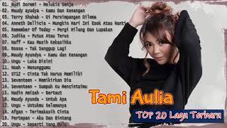 TAMI AULIA Full Album 2021 - Best Cover Terbaru Top 20 Cover Music By Tami Aulia Akustik lagu galau