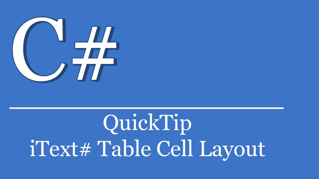 QuickTip #329 - C# Visual Studio  NET Tutorial - iText# PDF Create Table  Cell Layout