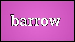 Barrow Meaning