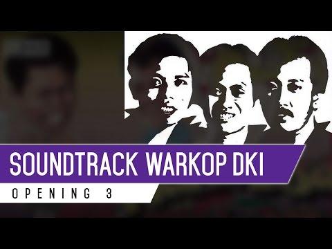 WARKOP DKI OST - Opening 3 (Clean Editing)