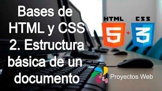 Curso: Bases de HTML y CSS - 2. Estructura básica de un documento HTML