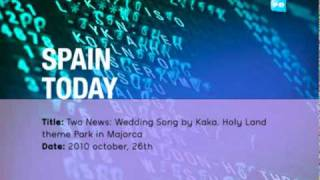 Two News: Wedding Song by Kaka. Holy Land theme Park in Majorca