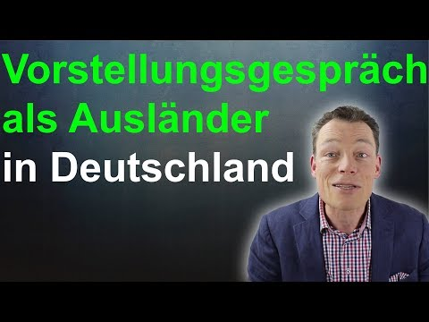 Vorstellungsgespräch als Ausländer: Erfolg in Deutschland (Bewerbung)- 7 Tipps //M. Wehrle