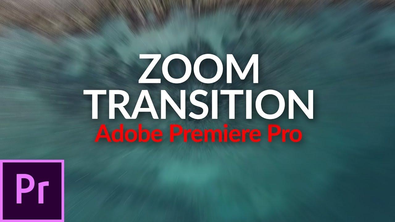 Zoom transition premiere pro