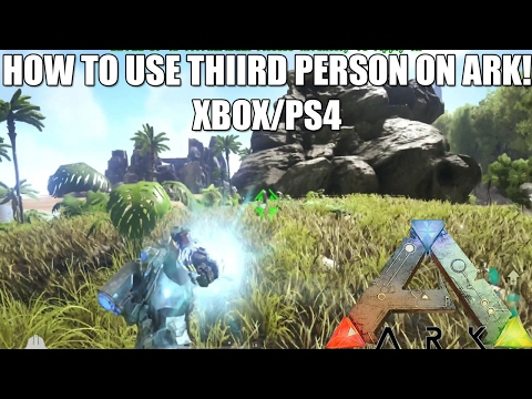 ARK: HOW TO USE THIRD (3rd) PERSON ON CONSOLE! - XBOX/PS4 - (SIMPLE AND EASY)