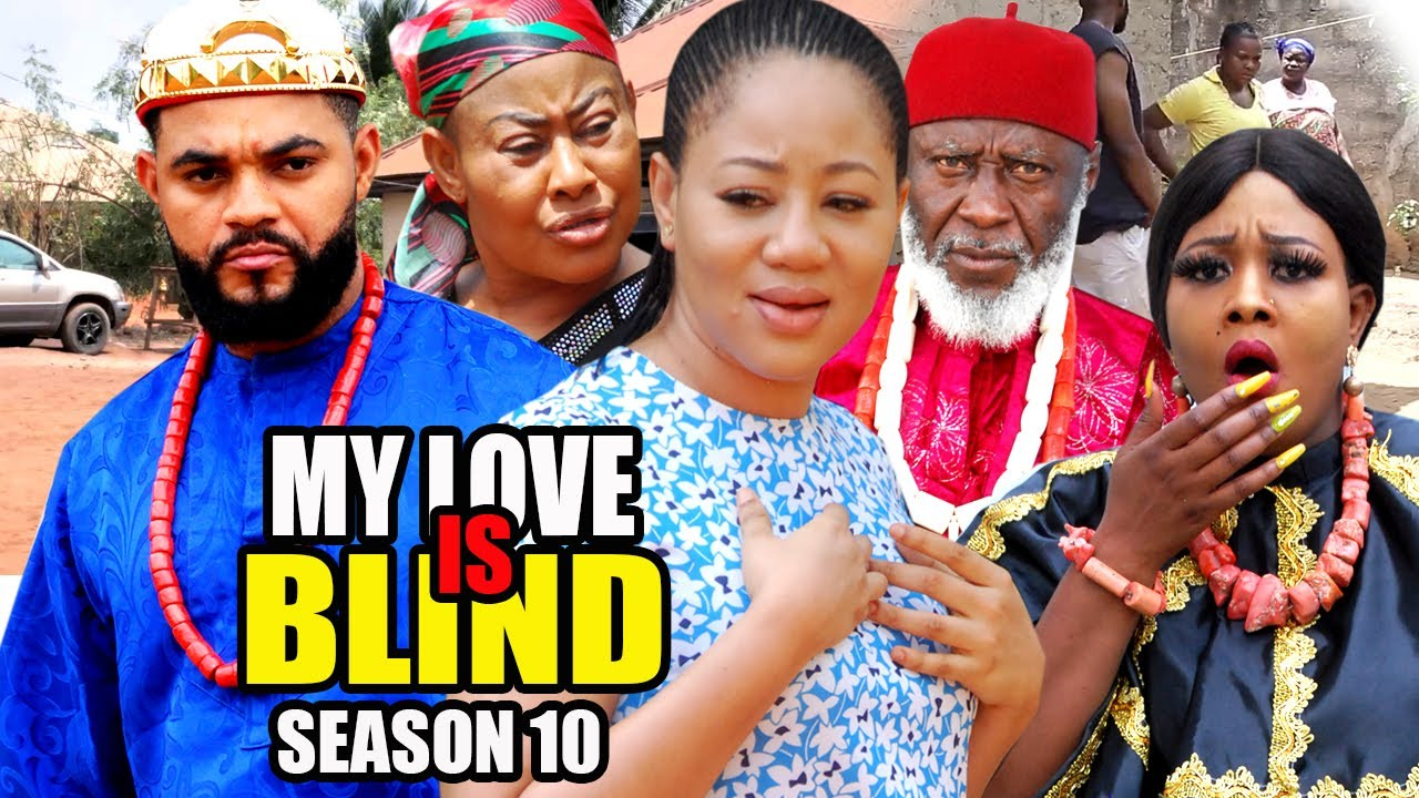 Download MY LOVE IS BLIND SEASON 10 -(New Trending Movie HD)Chineye Uba  2021 Latest Nigerian Nollywood Movie