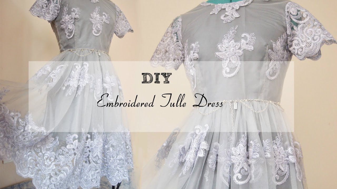 Diy embroidered tulle dress youtube