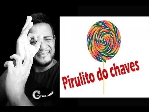 PIRULITO DO CHAVES