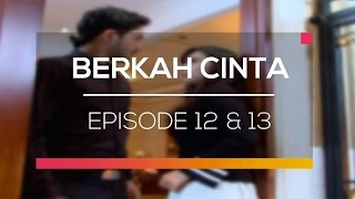 Berkah Cinta - Episode 12 dan 13