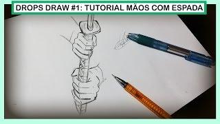 Drops Draw #1: Como Desenhar Mãos com Espada