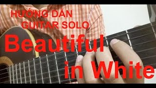 Hướng dẫn: Beautiful in White -  Westlife Guitar solo Tutorial + TAB (Easy)