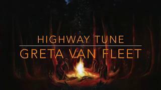 Greta Van Fleet- Highway Tune- Lyrics