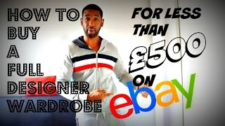Buying a full Designer Wardrobe for less than £500 on eBay | Part 1