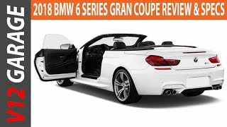 2018 BMW 6 Series Gran Coupe Specs and Review