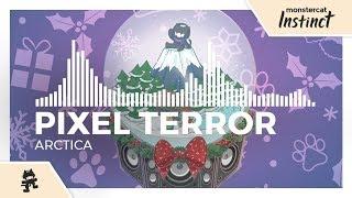 Pixel Terror - Arctica [Monstercat Release]