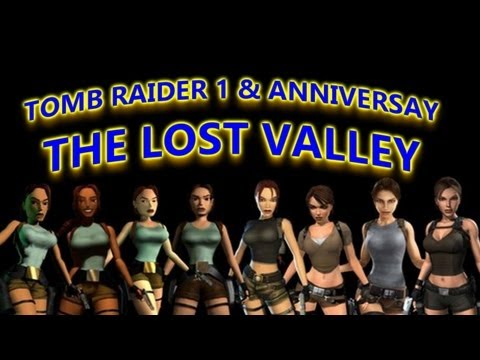 Tomb Raider 1 & Anniversary_The Lost Valley