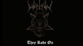 Watain - They Rode On