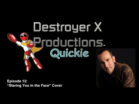 "Destroyer X Productions Quickie - 012 (""Staring You in the Face"" Cover)"