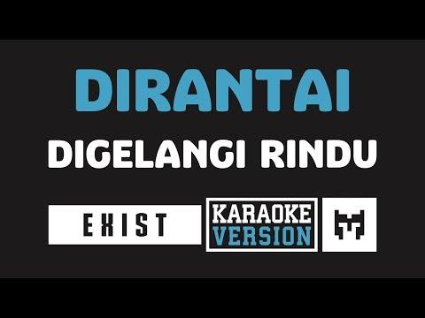[ Karaoke ] Exist - Dirantai Digelangi Rindu