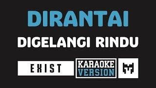 Download lagu [ Karaoke ] Exist - Dirantai Digelangi Rindu