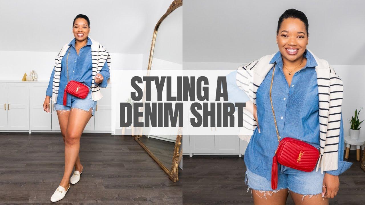 5 Ways To Wear A Denim Shirt   YSL, Jcrew, Louis Vuitton, Ana Luisa