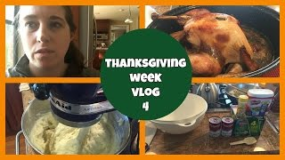 Thanksgiving Week Vlog: Turkey Day + More Cooking + Late Night Deals