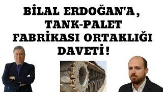 BİLAL ERDOĞAN'A, TANK-PALET FABRİKASI ORTAKLIĞI DAVETİ ! (Sabahattin Önkibar-ALTERNATİF) #haber Video