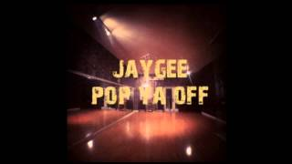Jaygee - Pop ya off